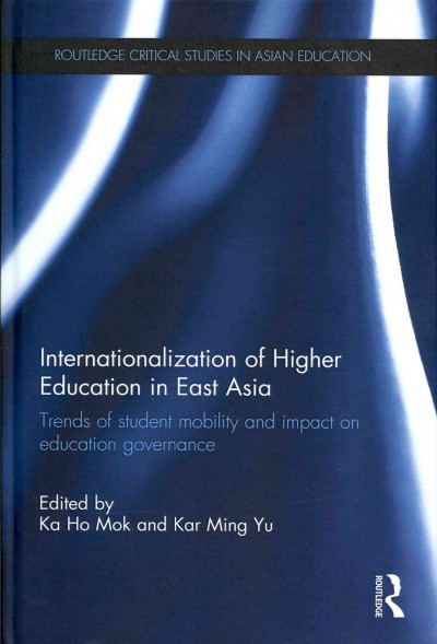 Internationalization of higher education in East Asia : trends of student mobility and impact on education governance /