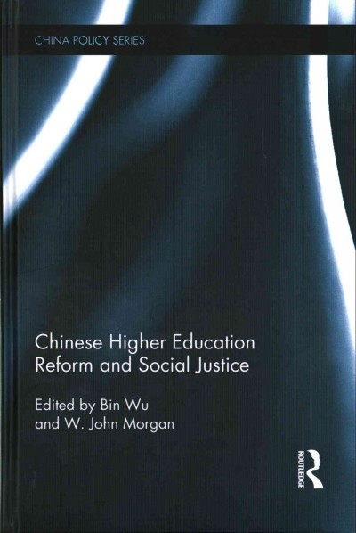 Chinese higher education reform and social justice /