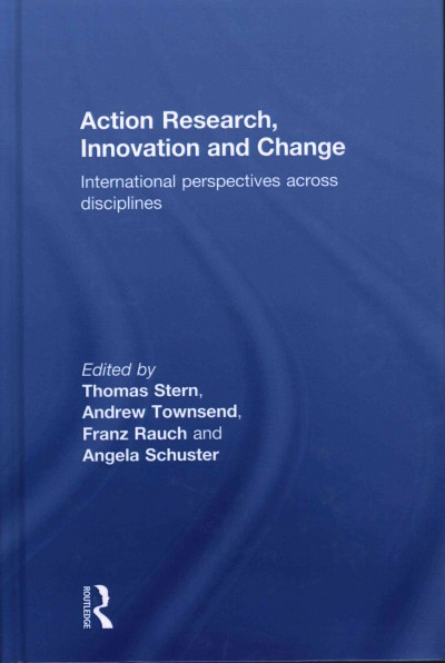 Action research, innovation and change : international perspectives across disciplines /