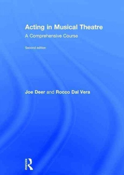 Acting in musical theatre : a comprehensive course /