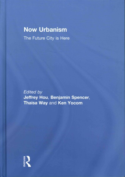 Now urbanism : the future city is here /