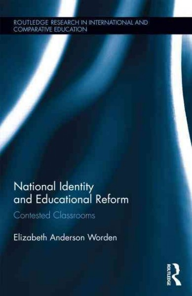 National identity and educational reform : contested classrooms /