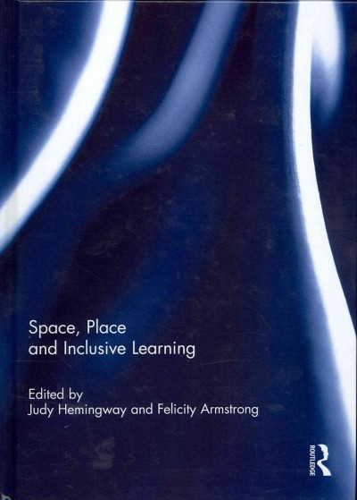 Space, place and inclusive learning /