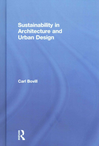 Sustainability in architecture and urban design /