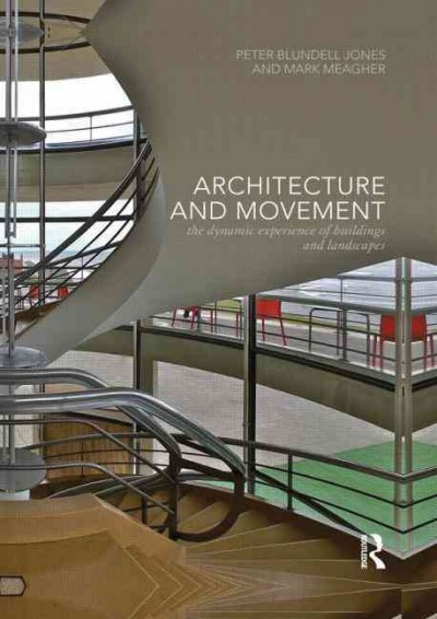 Architecture and movement : : the dynamic experience of buildings and landscapes