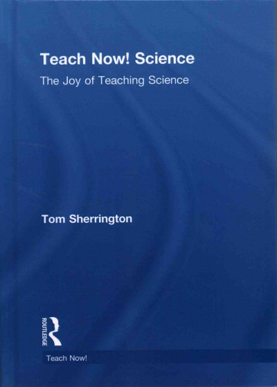 Teach now! science : the joy of teaching science /