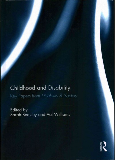 Childhood and disability : key papers from disability & society