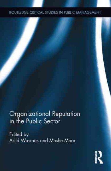 Organizational reputation in the public sector /