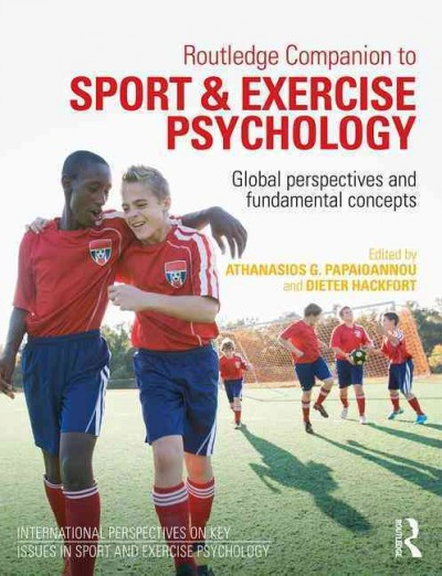 Routledge companion to sport and exercise psychology : global perspectives and fundamental concepts /