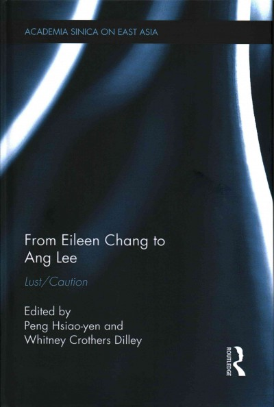 From Eileen Chang to Ang Lee : lust/caution /