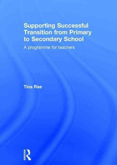 Supporting successful transition from primary to secondary school : a programme for teachers /