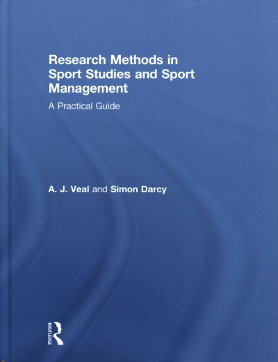 Research methods in sport studies and sport management : a practical guide /