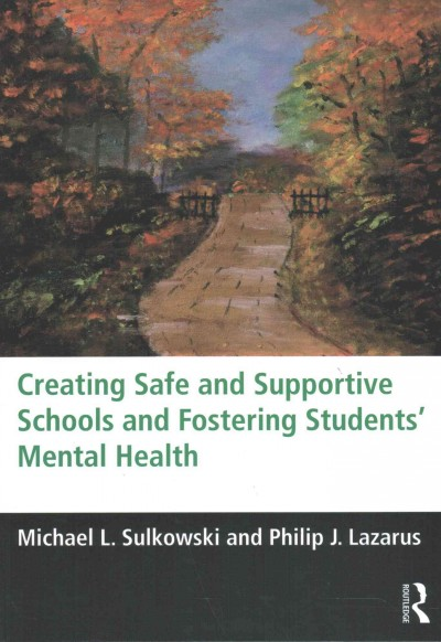 Creating Safe Schools and Fostering Students' Mental Health