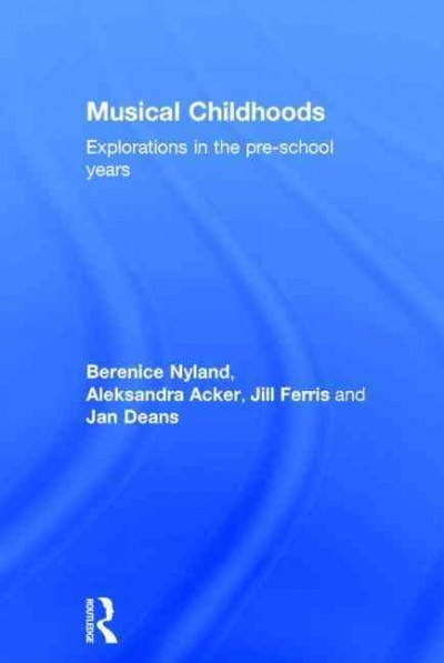 Musical childhoods : explorations in the pre-school years /