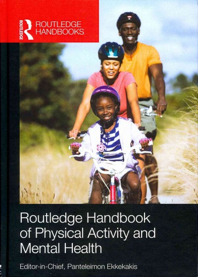 Routledge handbook of physical activity and mental health /