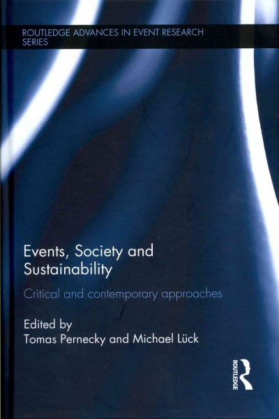 Events, society and sustainability : critical and contemporary approaches /
