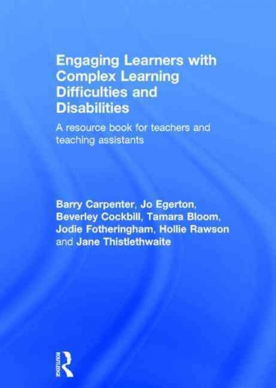 Engaging learners with complex learning difficulties and disabilities : a resource book for teachers and teaching assistants /