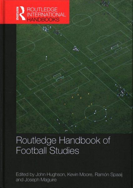Routledge handbook of football studies /