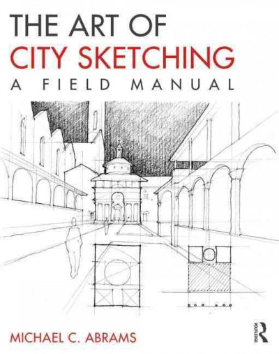 The art of city sketching : a field manual /