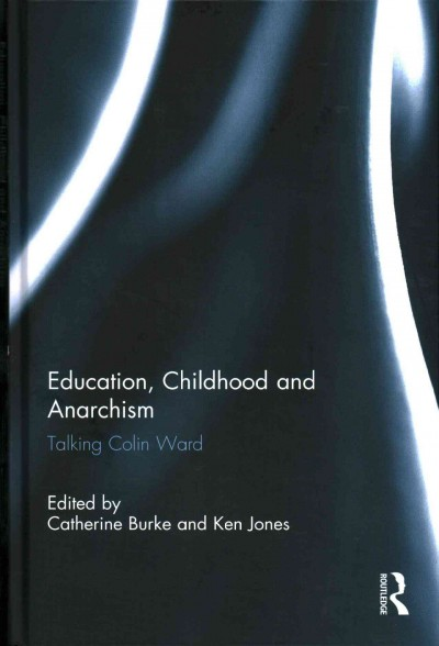 Education, childhood and anarchism : talking Colin Ward /