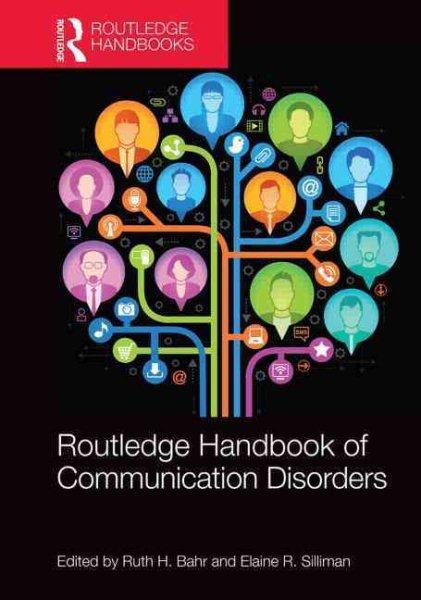 Routledge handbook of communication disorders /