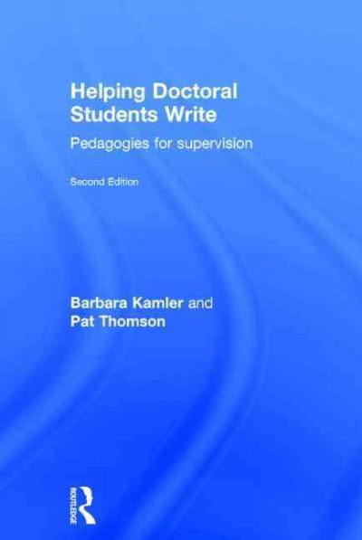Helping doctoral students write : pedagogies for supervision /