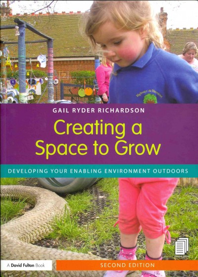 Creating a space to grow : developing your enabling environment outdoors /