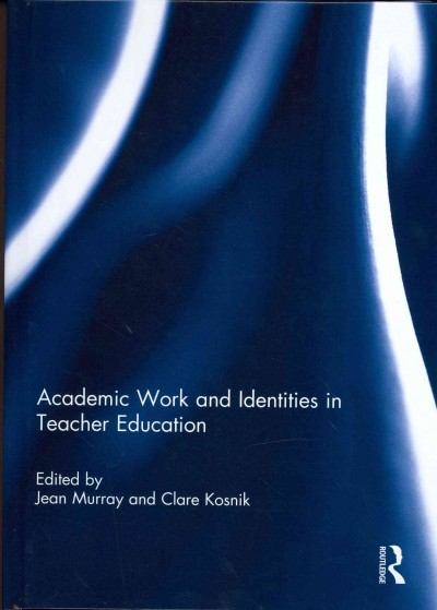Academic work and identities in teacher education /