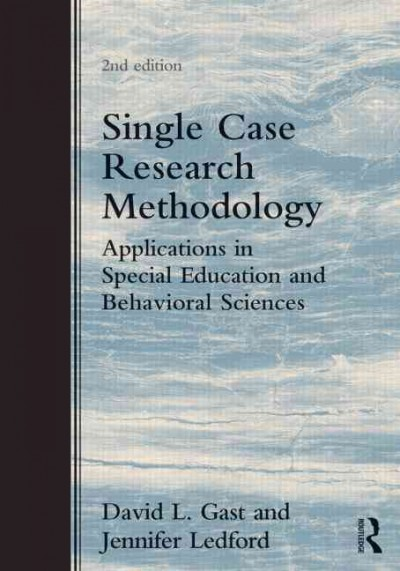 Single case research methodology : applications in special education and behavioral sciences /