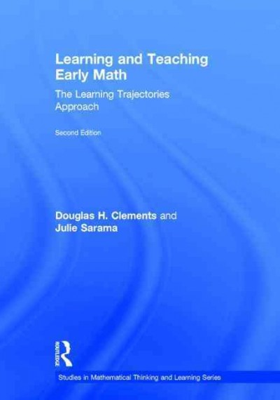 Learning and teaching early math : the learning trajectories approach /