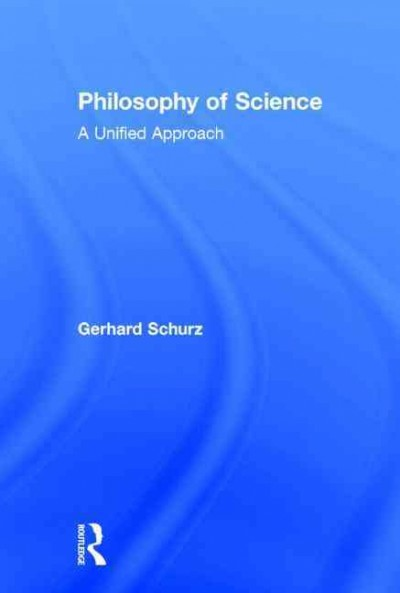 Philosophy of science : a unified approach