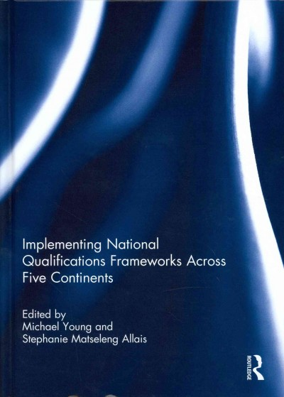 Implementing national qualifications frameworks across five continents /