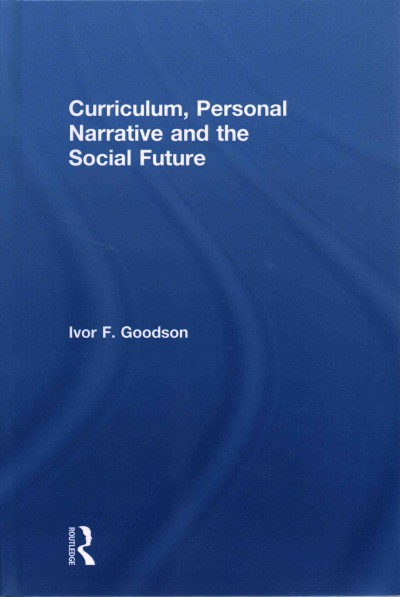 Curriculum, personal narrative and the social future /
