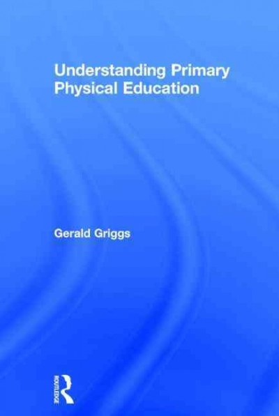 Understanding primary physical education /