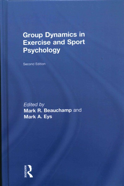 Group dynamics in exercise and sport psychology /
