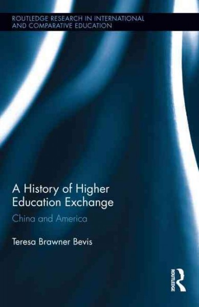 A history of higher education exchange : China and America /