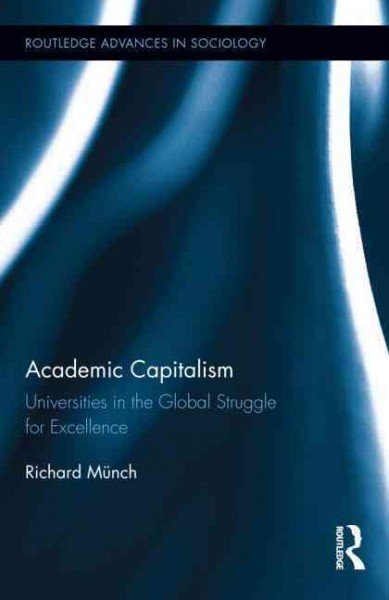 Academic capitalism : universities in the global struggle for excellence /
