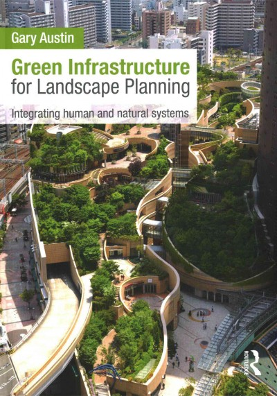 Green infrastructure for landscape planning : integrating human and natural systems /