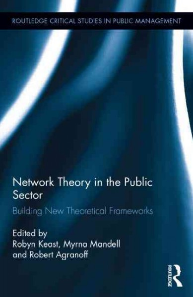 Network theory in the public sector : building new theoretical frameworks /