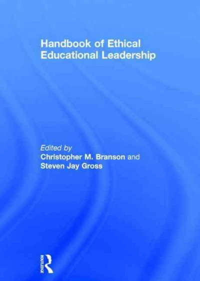 Handbook of ethical educational leadership /