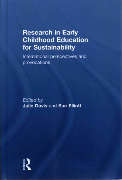 Research in early childhood education for sustainability : international perspectives and provocations /