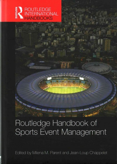 Routledge handbook of sports event management /