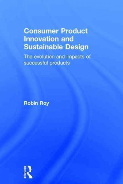 Consumer product innovation and sustainable design : : the evolution and impacts of successful products