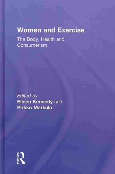 Women and exercise : the body, health and consumerism /