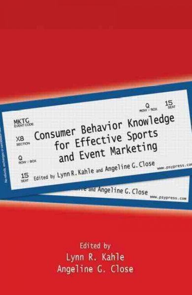 Consumer behavior knowledge for effective sports and event marketing /