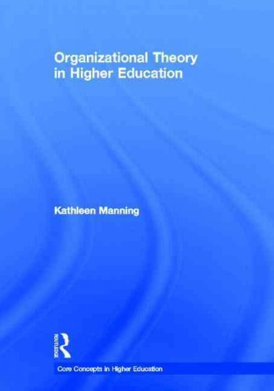 Organizational theory in higher education /