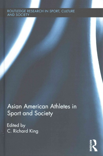 Asian American athletes in sport and society /
