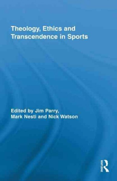 Theology, ethics and transcendence in sports /