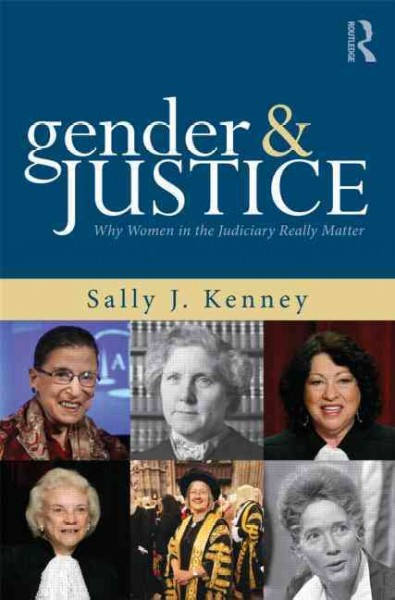 Gender and justice : why women in the judiciary really matter /