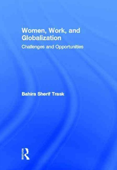Women, work, and globalization : challenges and opportunities /